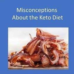 Misconceptions About the Keto Diet