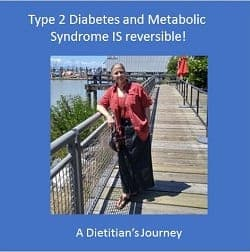 Type 2 Diabetes and Metabolic Syndrome IS reversible – a Dietitian's Journey