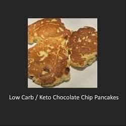 Low Carb / Keto Chocolate Chip Pancakes