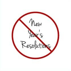 Avoid Making These New Year's Resolutions