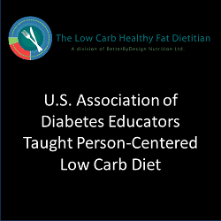 US Assn. of Diabetes Educators Taught Person-Centered Low Carb Planss