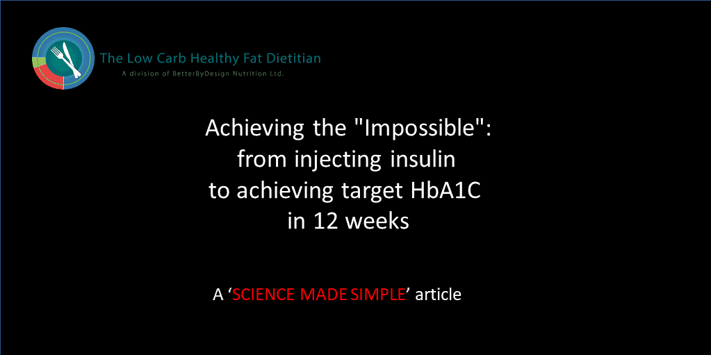"Achieving the ""Impossible"": from injecting insulin to achieving target HbA1C"