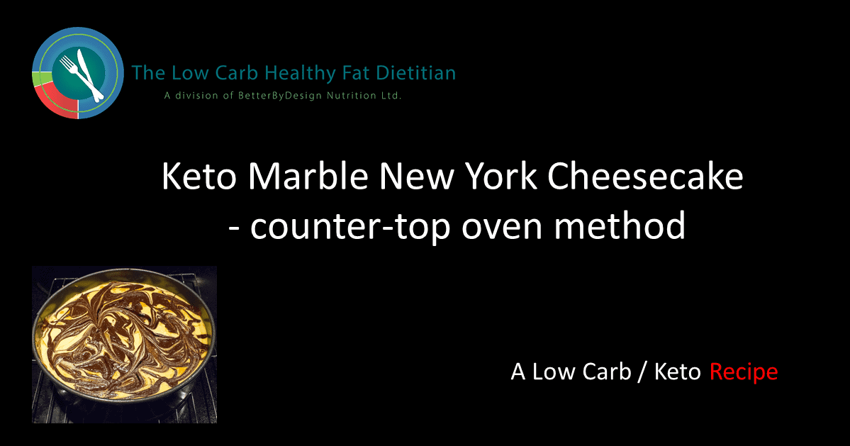 Keto Marble New York Cheesecake - counter-top oven method